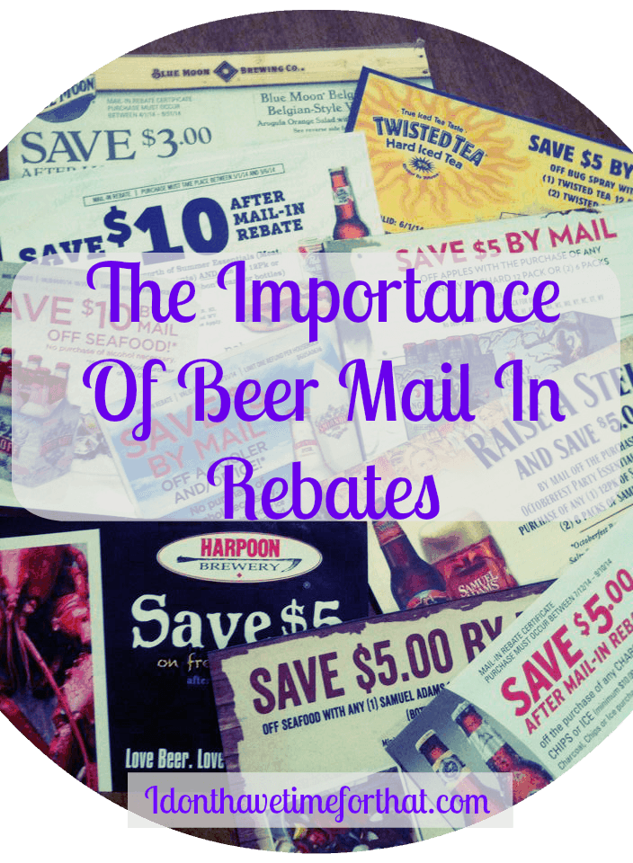 The Importance of BEER Mail In Rebates!