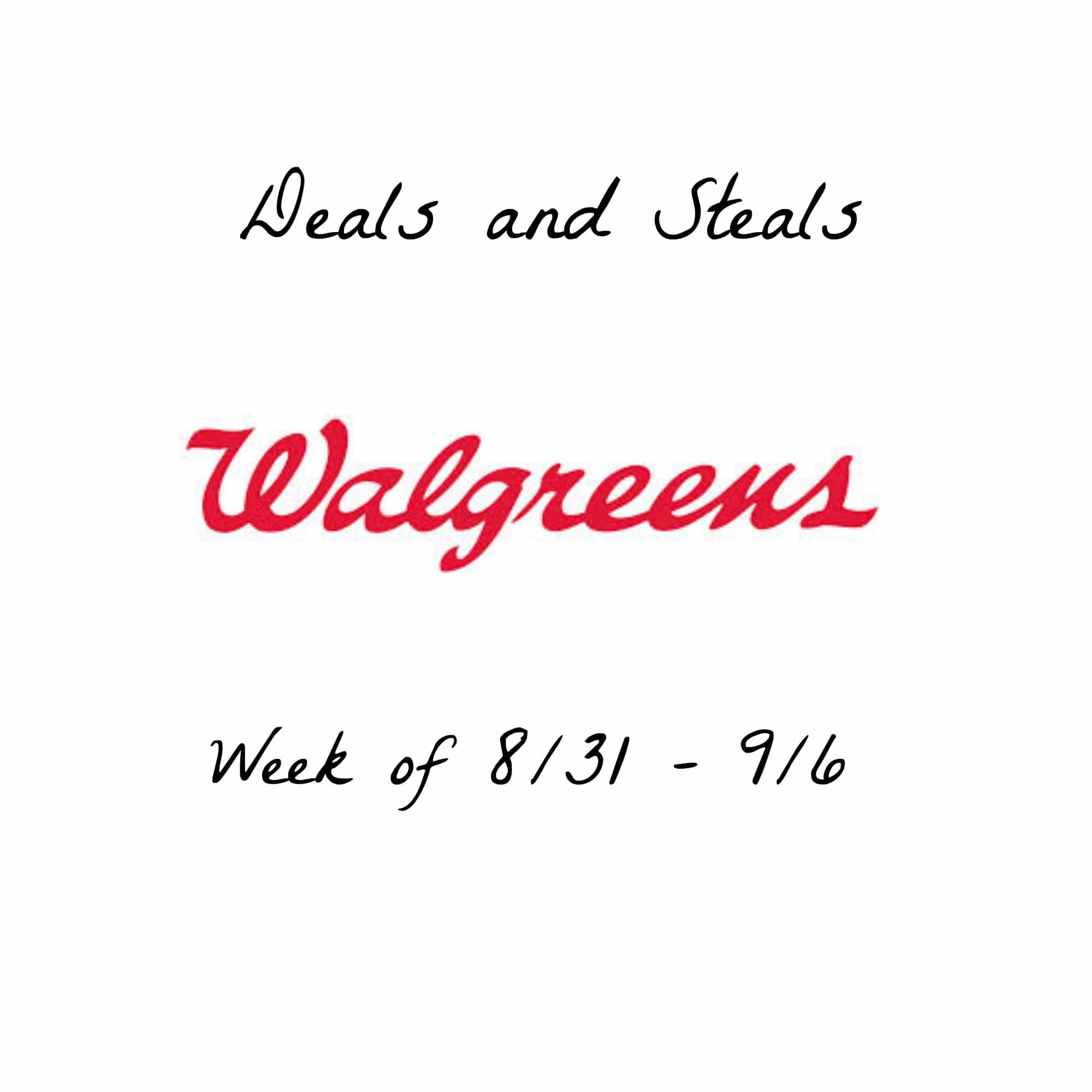 Walgreens Deals and Steals Week of 8/31 – 9/6
