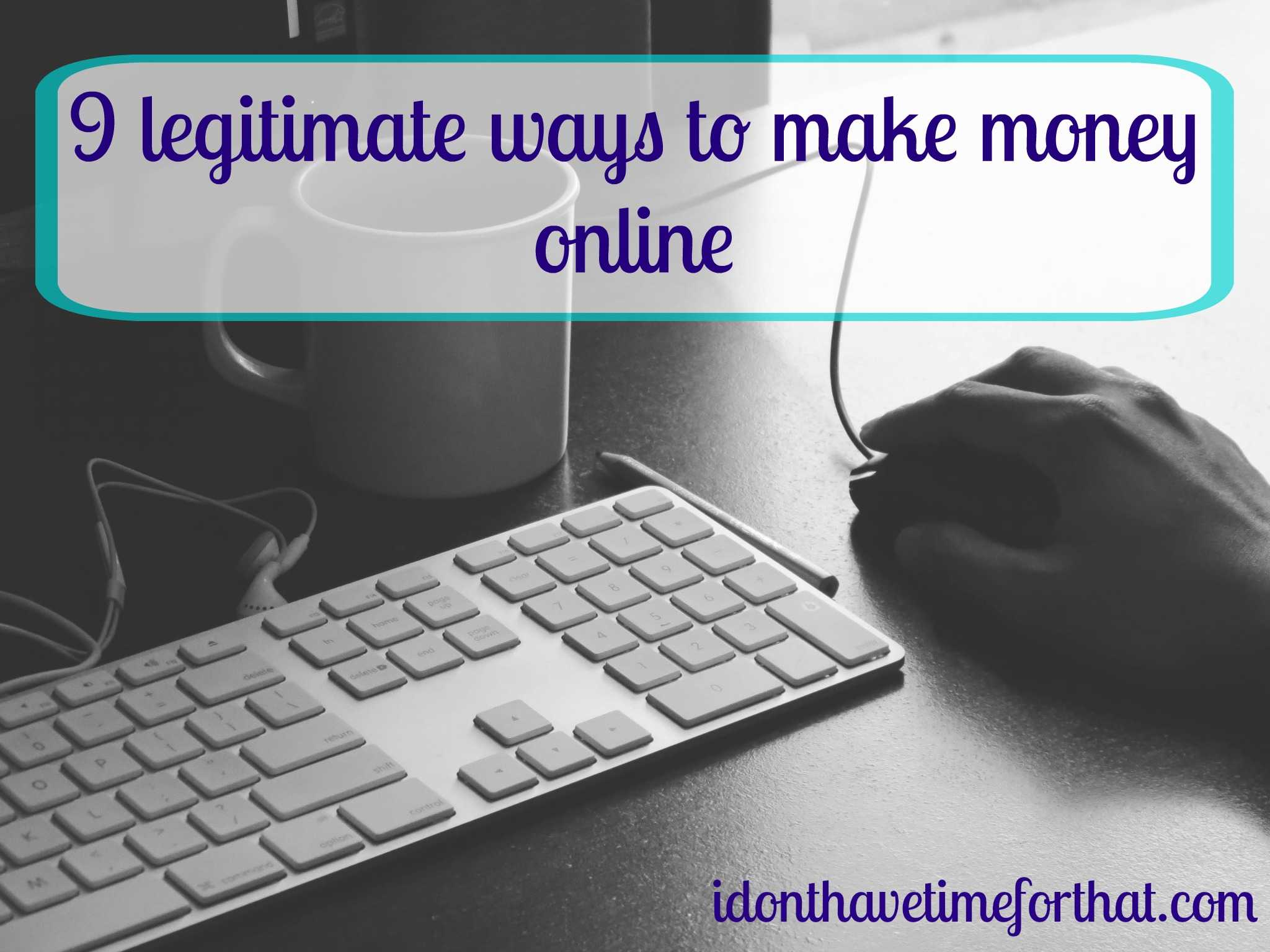 9 Legitimate Ways To Make Money Online