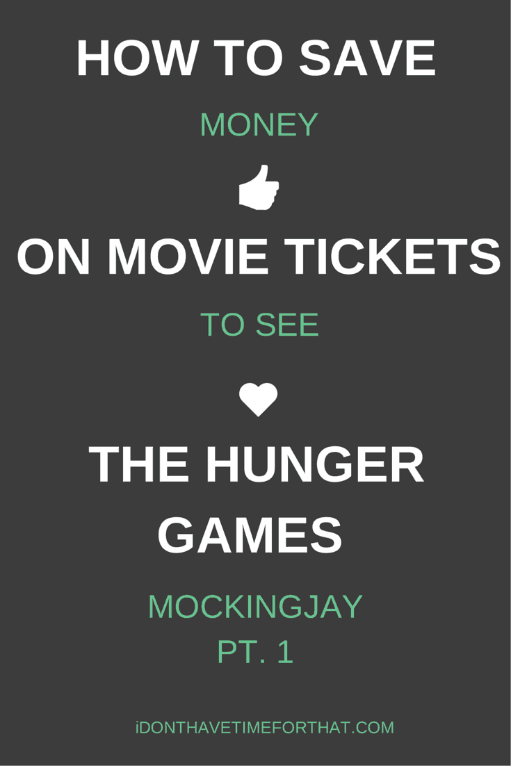 how to dave money on movie tickets to see the hunger games mockingjay pt.1