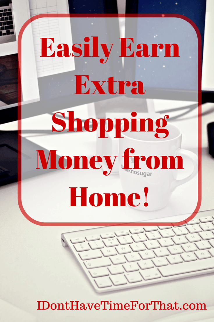 Easily Earn Extra Shopping Money from