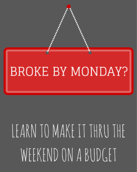 Spending Too Much Money On Weekends?