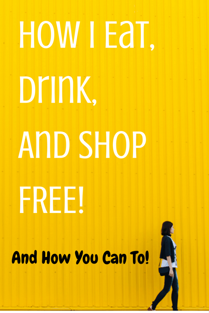 How I Eat, Drink, And Shop FREE!