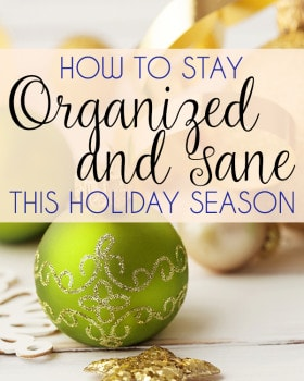 How to Stay Organized and Sane This Holiday Season