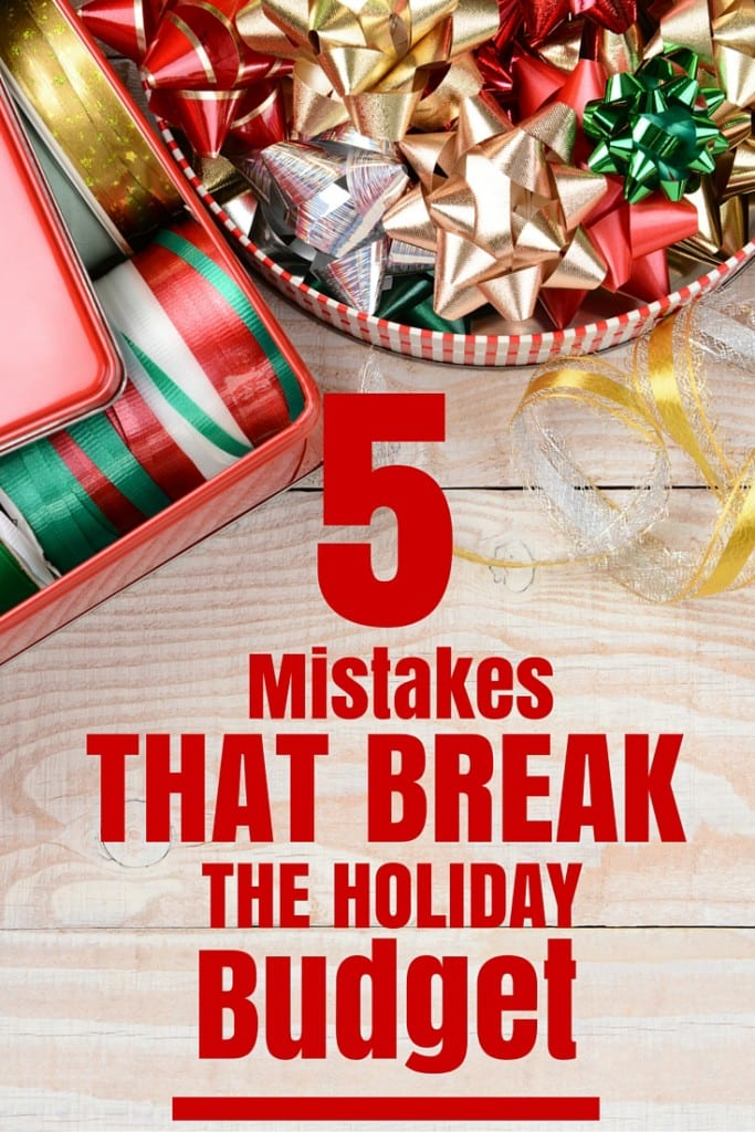 Five Mistakes That Break the Holiday Budget