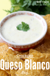 Crockpot Queso Blanco Dip