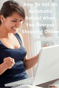 How To Get An Automatic Refund When You Overpay Shopping Online