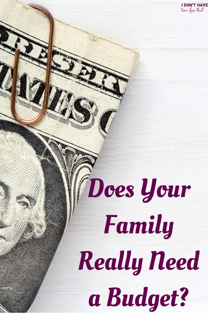 Does Your Family Really Need a Budget-