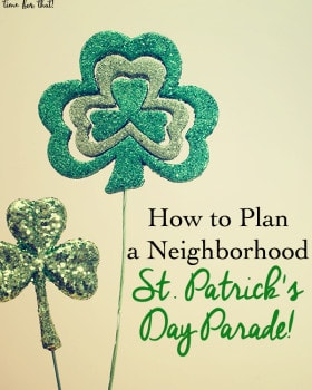 How to Plan a Neighborhood St. Patrick's Day Parade!