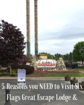 5 Reasons you NEED to Visit Six Flags Great Escape Lodge and Theme Park!