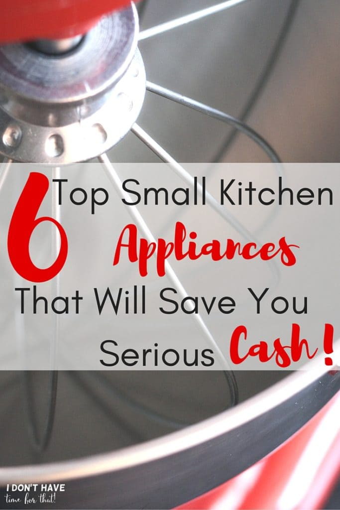Top 6 Small Kitchen Appliances That Will Save You Serious Cash!
