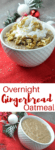 Overnight Gingerbread Oatmeal