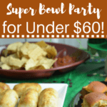 How to Host a Super Bowl Party for Under $60! (And $25 Gift Card Giveaway!)
