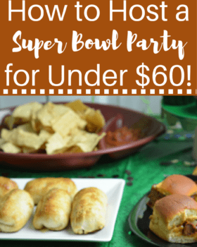 How to Host a Super Bowl Party for Under $60!