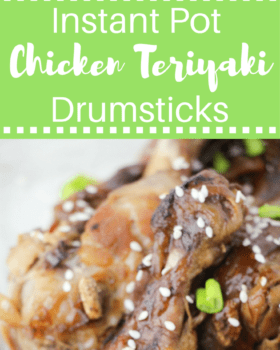 Instant Pot Chicken Teriyaki Drumsticks