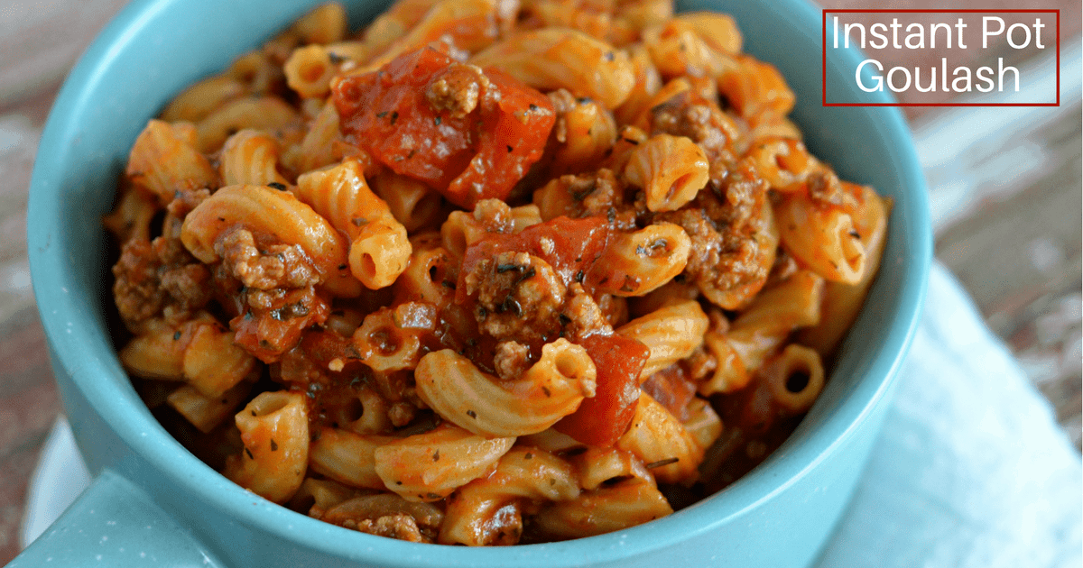 Instant Pot Goulash I Don T Have Time For That
